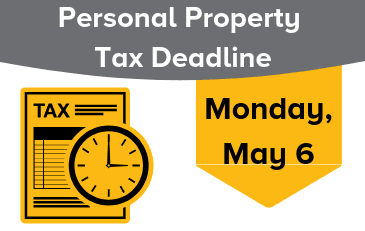 Image with words Personal Property Tax Deadline Monday, May 6